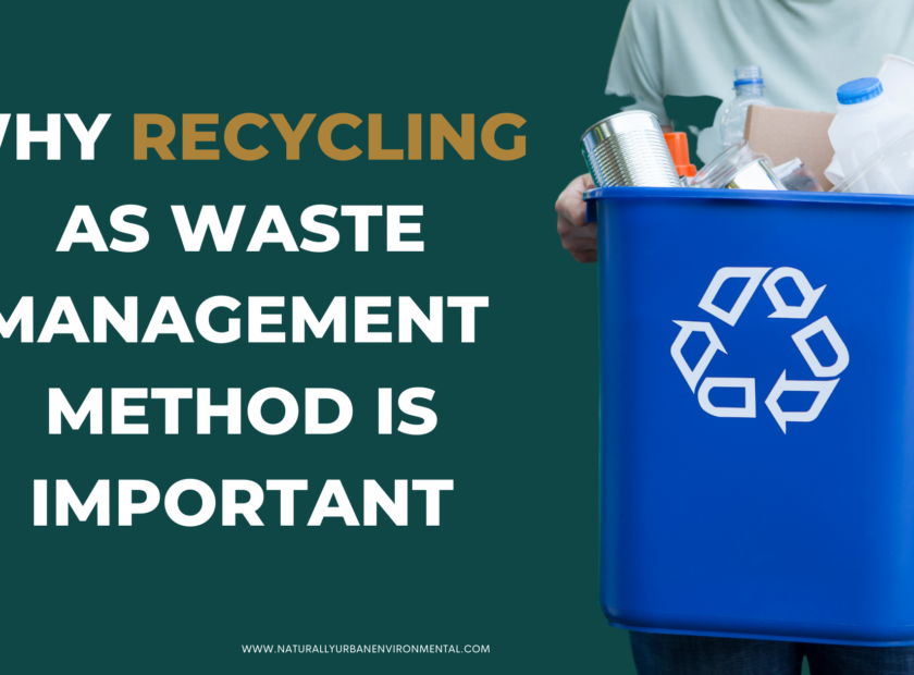 Why Recycling As Waste Management Method Is Important 840x620
