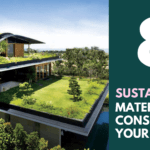8 Sustainable Materials To Consider For Your Projects