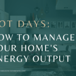 Hot days; How to manage your home's energy output